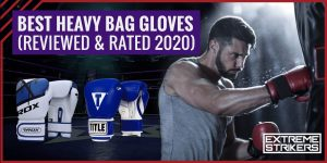 Best Heavy Bag Gloves (REVIEWED & RATED 2021)